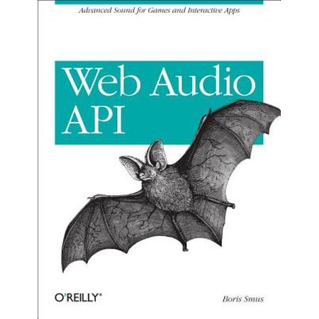 Web Audio API : Advanced Sound for Games and Interactive Apps - Web Slinging Games