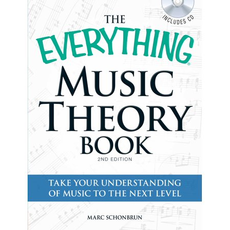 The Everything Music Theory Book with CD : Take your understanding of music to the next