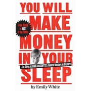 You Will Make Money in Your Sleep : The Story of Dana Giacchetto, Financial Adviser to the Stars