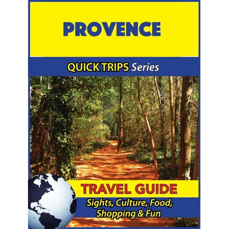 Quick Series - Provence Travel Guide (Quick Trips Series) - eBook