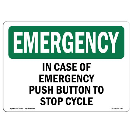 OSHA EMERGENCY Sign - In Case Of Push Button To Stop Cycle  | Choose from: Aluminum, Rigid Plastic or Vinyl Label Decal | Protect Your Business, Work Site, Warehouse & Shop Area |  Made in the (Stop Chrome From Asking Me To Sign In)