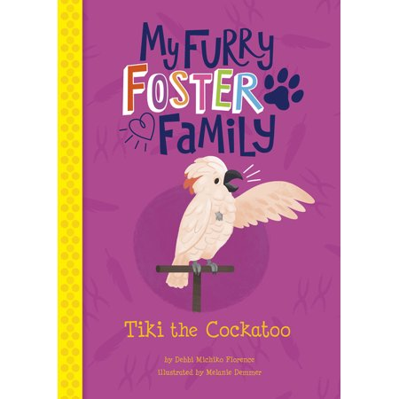 My Furry Foster Family: Tiki the Cockatoo (Paperback)