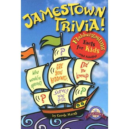 Jamestown Trivia : Flabbergasting Facts for Kids... and