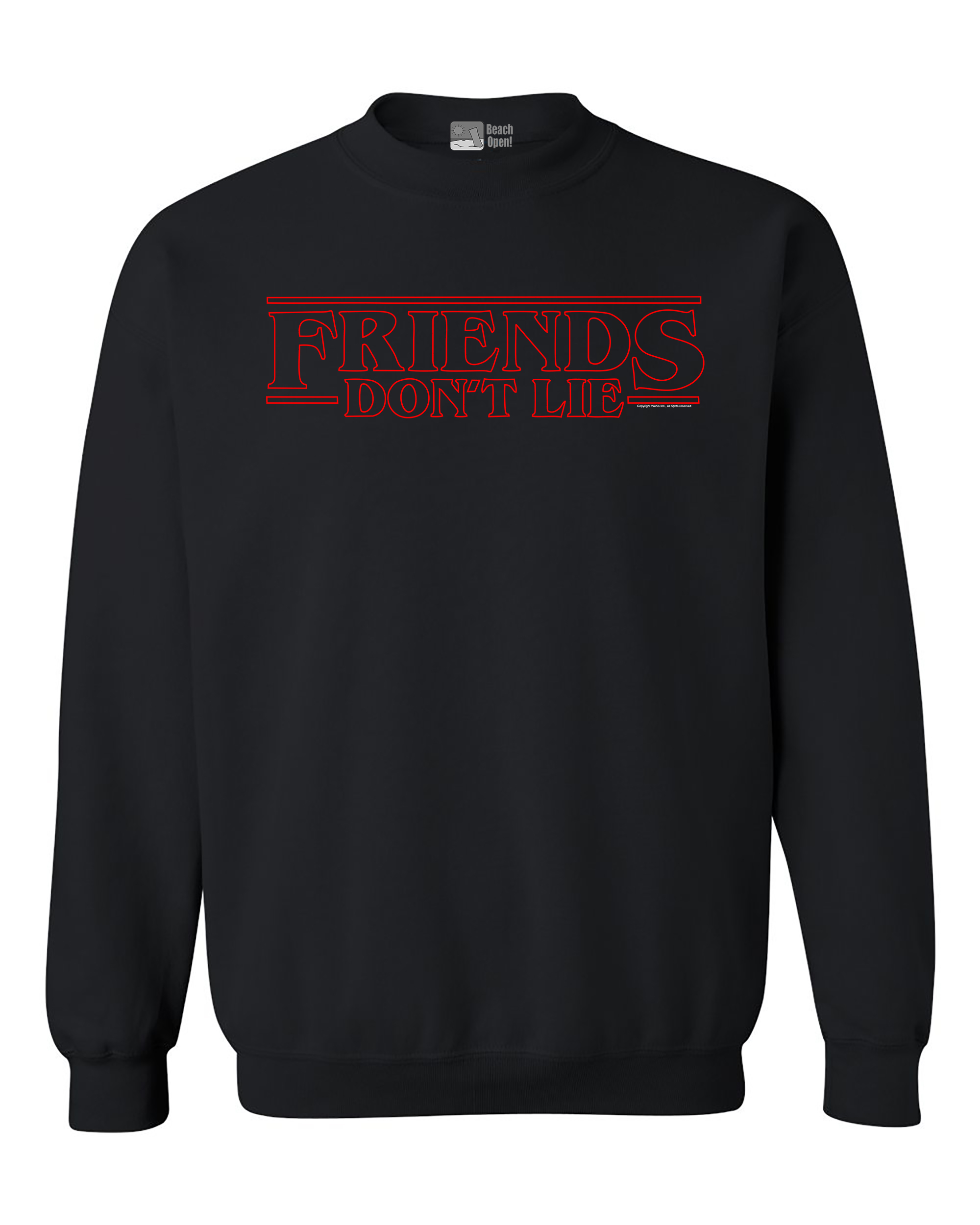 Friends Don't Lie Quote Holiday Supernatural Horror Parody Funny DT Crewneck Sweatshirt