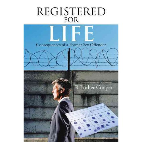 Registered for Life: Consequences of a Former Sex Offender