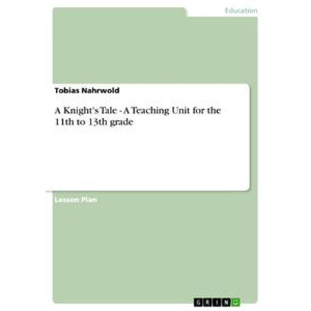 - A Knight's Tale - A Teaching Unit for the 11th to 13th grade - eBook