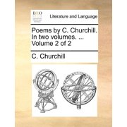 Poems by C. Churchill. in Two Volumes. ... Volume 2 of 2