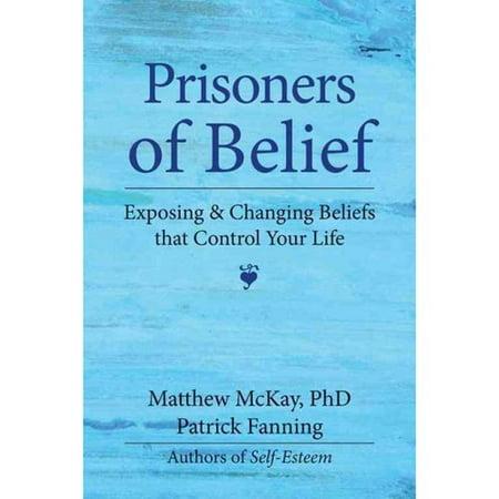 Prisoners Of Belief  Exposing   Changing Beliefs That Control Your Life