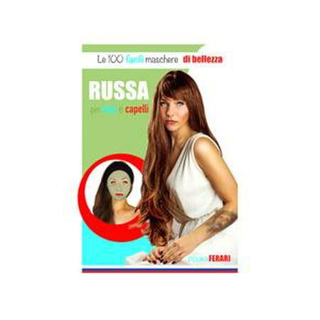 Le 100 facili maschere di bellezza russa per viso e capelli - eBook for $<!---->