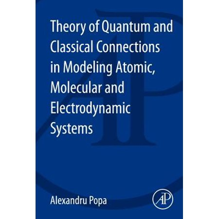 Theory of Quantum and Classical Connections in Modeling Atomic, Molecular and Electrodynamical Systems - eBook 5 Atomic Models