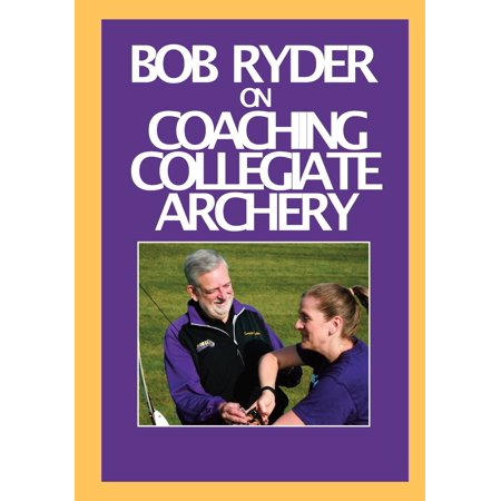 Bob Ryder on Coaching Collegiate Archery (Paperback) (Era Of Archery Book)