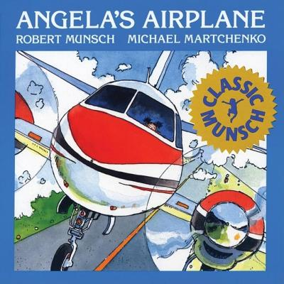 Munsch for Kids: Angela's Airplane (Paperback)