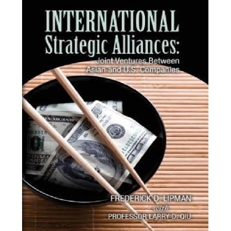 International Strategic Alliances  Joint Ventures Between Asian And U S  Companies