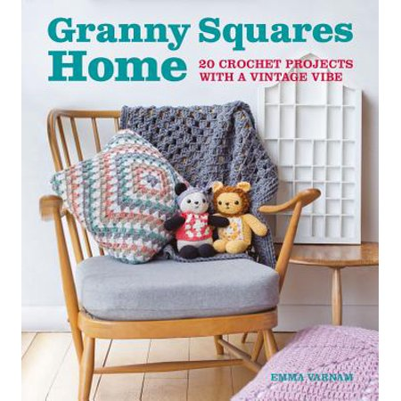 Granny Squares Home : 20 Crochet Projects with a Vintage Vibe