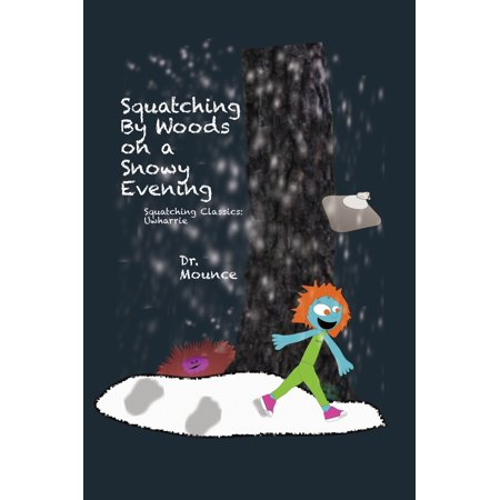 Squatching Classics: Squatching By Woods on a Snowy Evening: Squatching Classics: Uwharrie