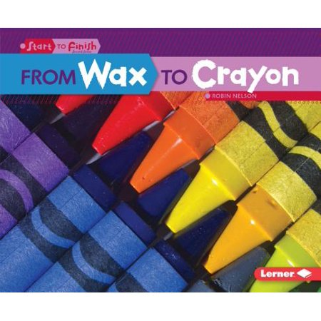 From Wax to Crayon (From Wax To Crayon)