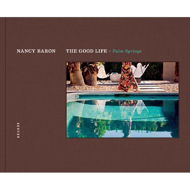 The Good Life / Palm Springs (Hardcover)