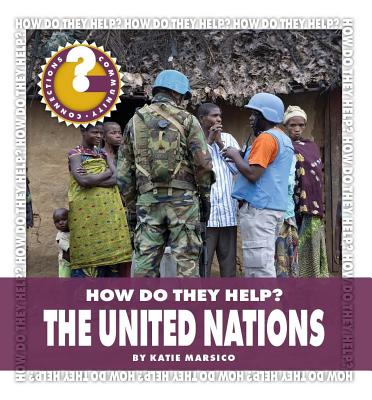 Community Connections: How Do They Help?: The United Nations (Paperback)