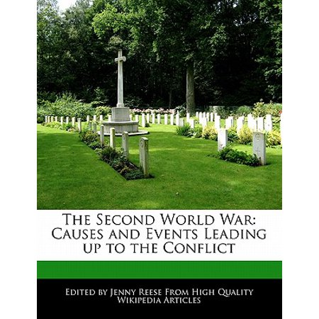 The Second World War : Causes and Events Leading Up to the