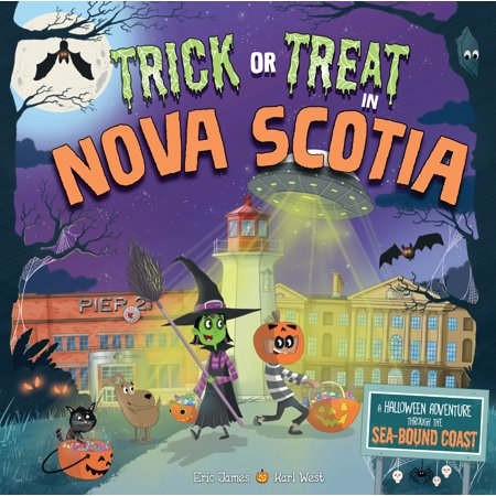 Trick or Treat in Nova Scotia : A Halloween Adventure Through the Sea-Bound Coast