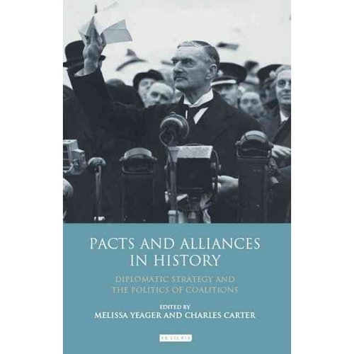 Pacts and Alliances in History: Diplomatic Strategy and the Politics of Coalitions