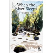 When the River Sleeps