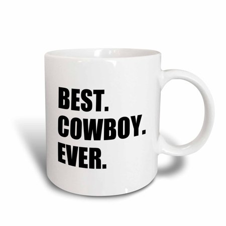 3dRose Best Cowboy Ever - fun text gifts for all American rancher rider guys, Ceramic Mug,