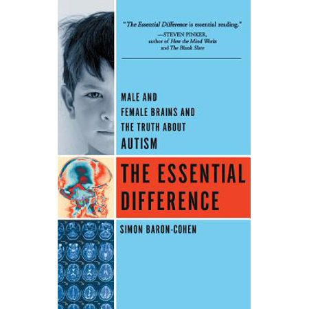 The Essential Difference : Male And Female Brains And The Truth About