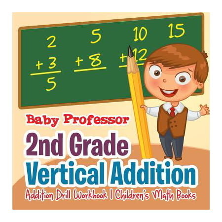 2nd Grade Vertical Addition - Addition Drill Workbook Children's Math Books](Halloween Math Games For 2nd Grade)