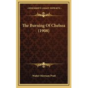The Burning Of Chelsea (1908) (Hardcover)
