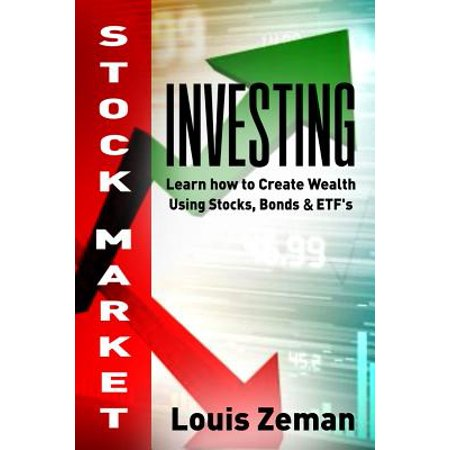 Stock Market Investing for Beginners : Learn How to Create Wealth Using Stocks, Bonds &