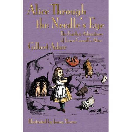 Alice Through the Needle's Eye : The Further Adventures of Lewis Carroll's Alice - Jenny Lewis Halloween