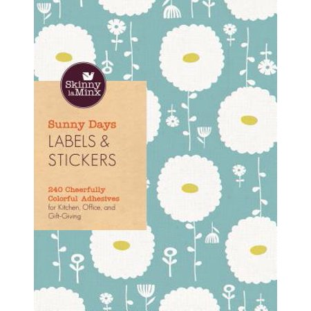 Sunny Days Labels & Stickers (Skinny laMinx) : 240 Cheerfully Colorful Adhesives for Kitchen, Office, and Gift-Giving (Adhesive Book)