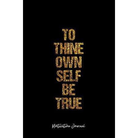 Motivation Journal: Dot Grid Journal - To Thine Own Self Be True Motivation Quote Self - Black Dotted Diary, Planner, Gratitude, Writing, (To Thine Own Self Be True Quote)
