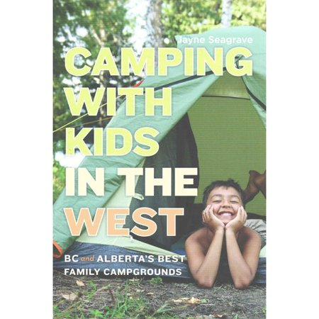 Camping With Kids In The West  Bc And Albertas Best Family Campgrounds