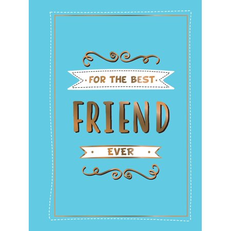 For the Best Friend Ever: The Perfect Gift to Give to Your BFF -