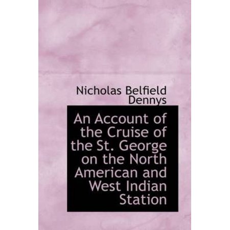 An Account Of The Cruise Of The St  George On The North American And West Indian Station
