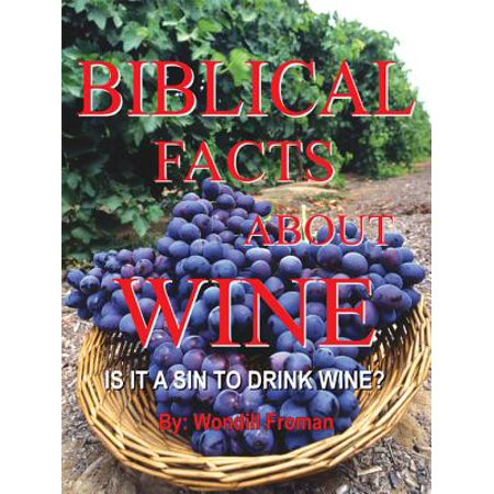 Biblical Facts About Wine - eBook ()