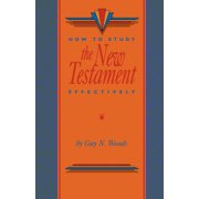 How To Study The New Testament Effectively (Paperback)