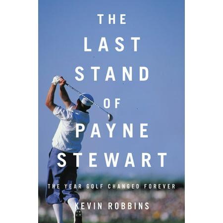 The Last Stand of Payne Stewart - eBook Payne Stewart Photos