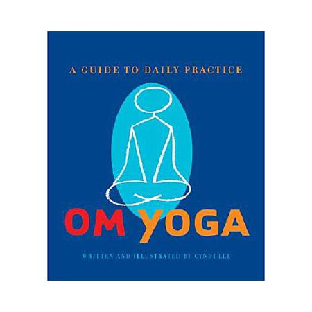 Om Yoga  A Guide To Daily Practice