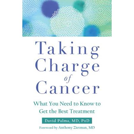 Taking Charge of Cancer : What You Need to Know to Get the Best (Best Home Treatment For Bv)