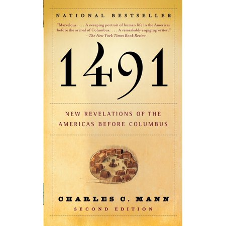 - 1491 (Second Edition) : New Revelations of the Americas Before Columbus