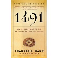 1491 (Second Edition) : New Revelations of the Americas Before Columbus