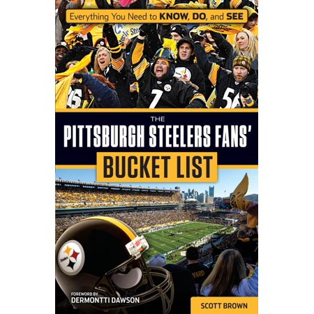 (The Pittsburgh Steelers Fans' Bucket List)