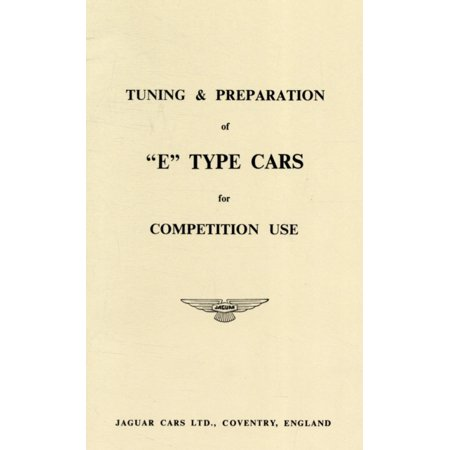 Jaguar E-Type Tuning and Preparation for Competition Use : How to Improve Performance for Racing (Competition Racing)