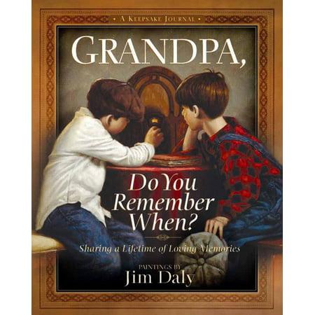 Grandpa, Do You Remember When? : Sharing a Lifetime of Loving Memories--A Keepsake Journal