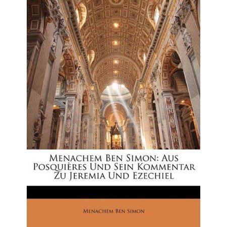 Menachem Ben Simon  Aus Posquires Und Sein Kommentar Zu Jeremia Und Ezechiel