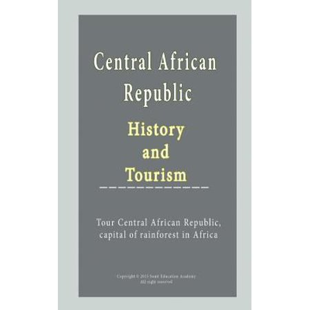 Central African Republic History and Tourism: Tour Central African Republic, Capital of Rainforest in Africa