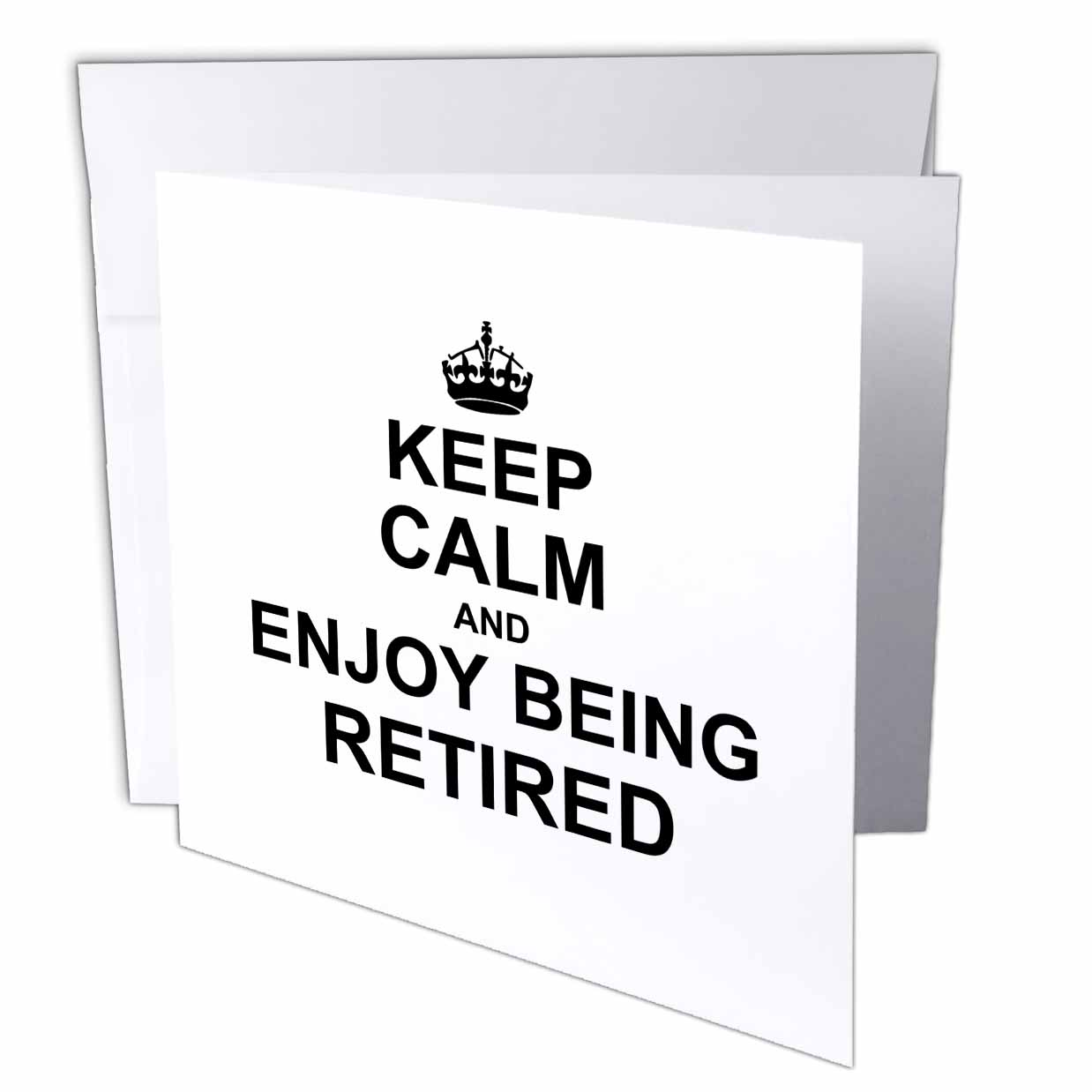 3dRose Keep Calm and Enjoy being Retired. fun carry on themed Retirement gift, Greeting Card, 6 x 6 inches, single